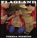 flagland_tiredaFightin_150px